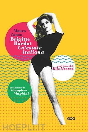 Brigitte Bardot. Un'estate italiana